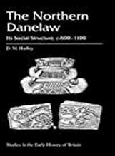 The Northern Danelaw: Its Social Structure, C. 800-1100