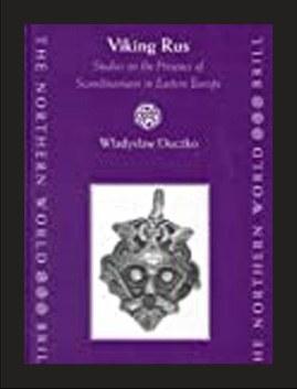 Viking Rus: Studies on the Presence of  Scandinavians in Eastern